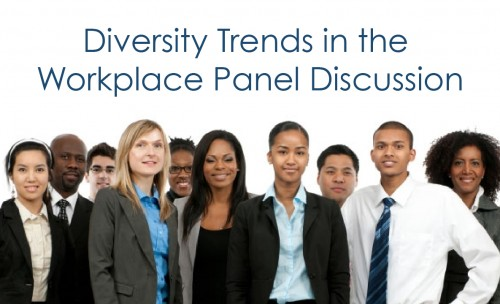 Diversity Trends in the Workplace Panel Discussion