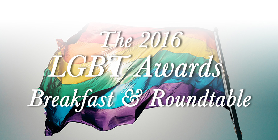 2016 LGBT Awards Breakfast and Roundtable